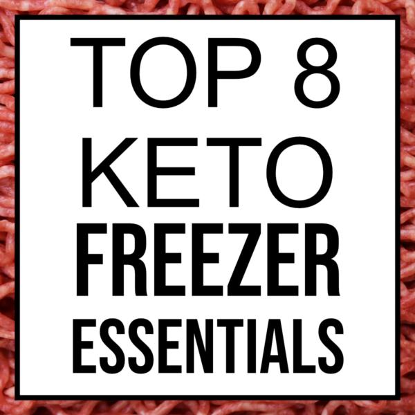top 8 keto freezer essentials