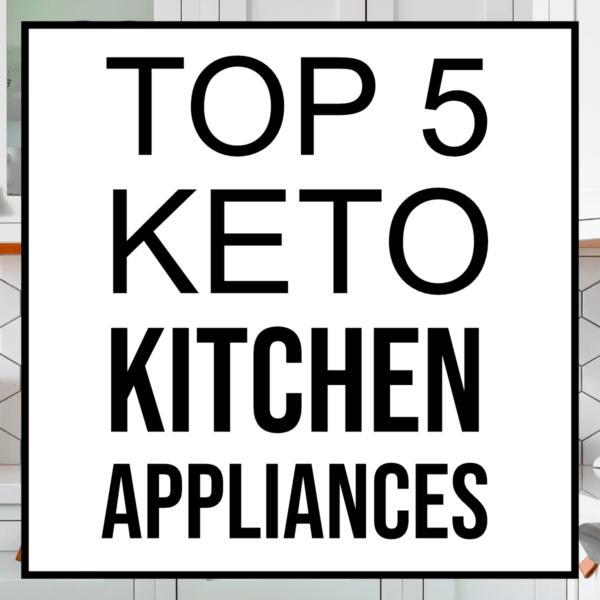 top 5 keto kitchen appliances