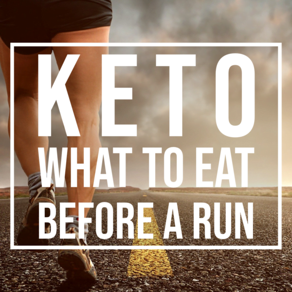 what to eat before a run on keto