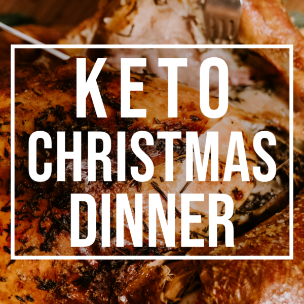 ultimate keto Christmas dinner