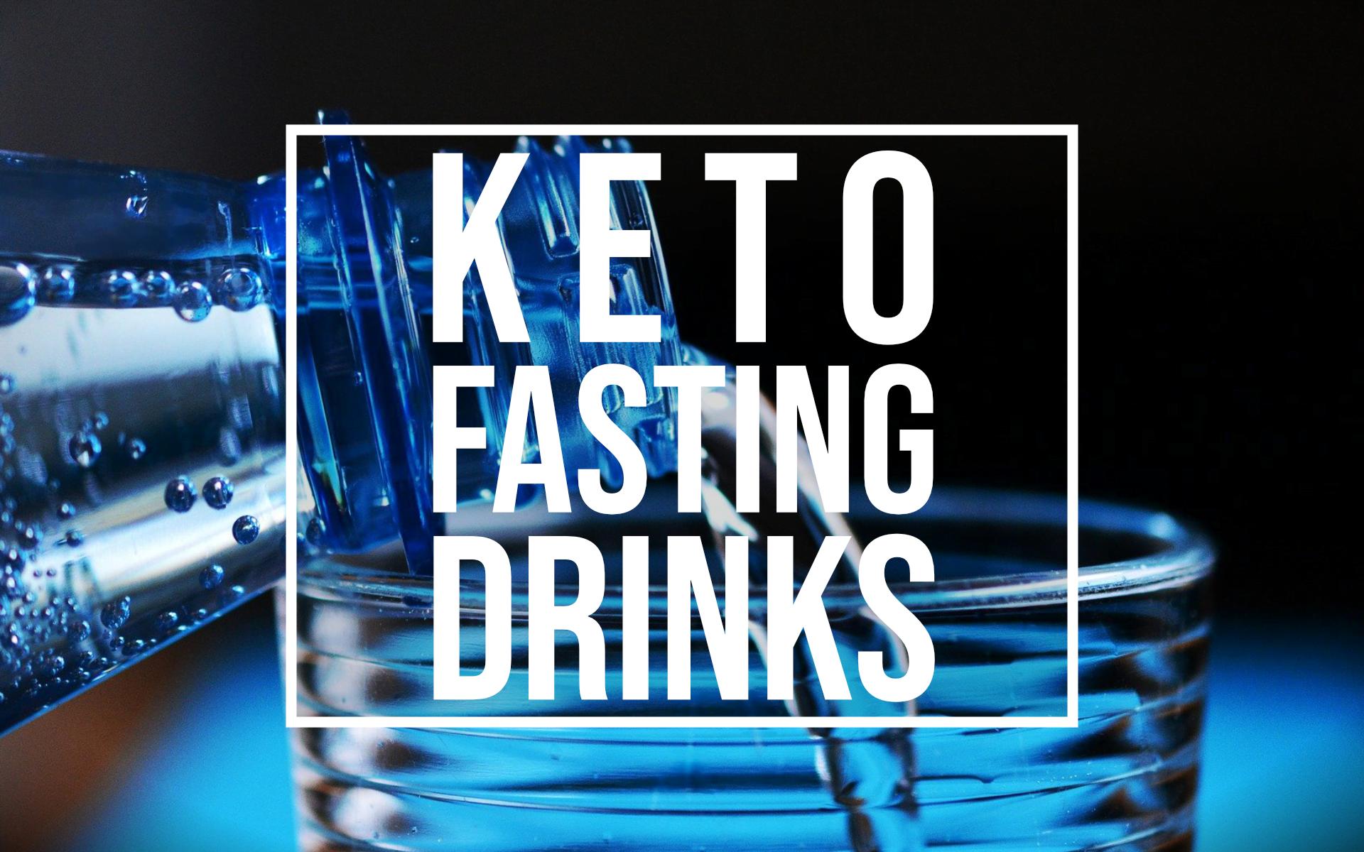 keto fasting drinks